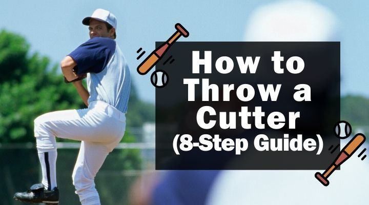 How to Throw a Cutter (8-Step Guide)