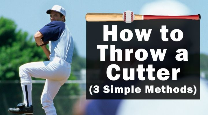 How to Throw a Cutter (3 Simple Methods)