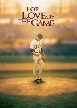 For Love of the Game (1999) Movie Poster