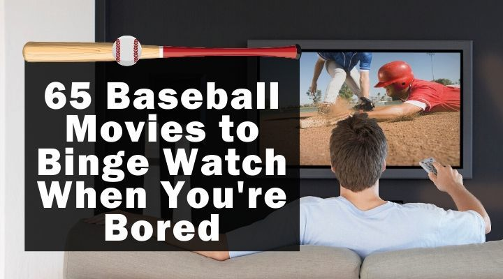 65 Baseball Movies to Binge Watch When You're Bored
