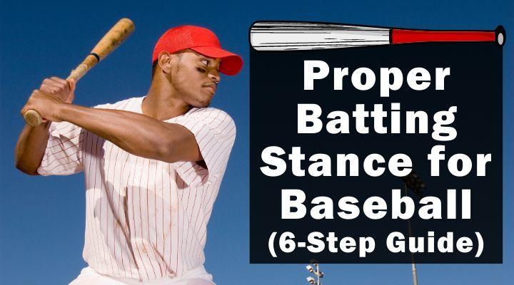 Proper Batting Stance for Baseball (6-Step Guide)