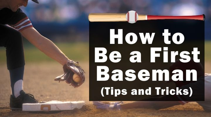 How to Be a First Baseman (Tips and Tricks)