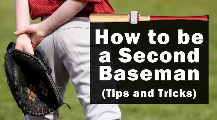 How to be a Second Baseman (Tips and Tricks)