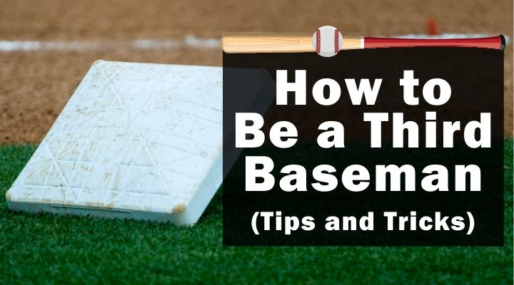 How to Be a Third Baseman (Tips and Tricks)